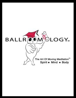 Ballroomology℠ - The Art of Moving Meditation™