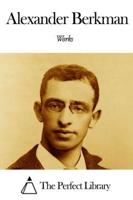 Works of Alexander Berkman