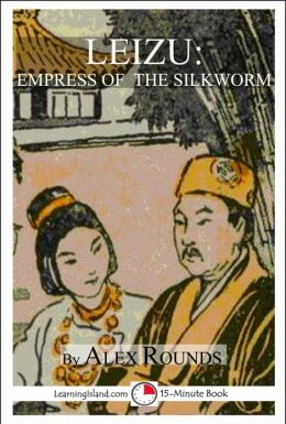 Leizu: Empress of the Silkworm