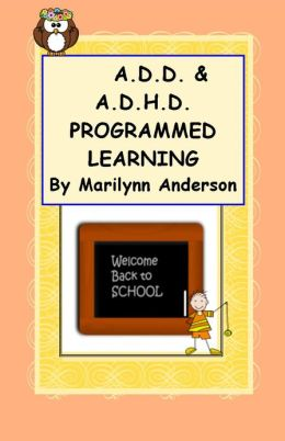 A.D.D. and A.D.H.D... PROGRAMMED LEARNING ~~ Activities to Improve Memory plus MORE