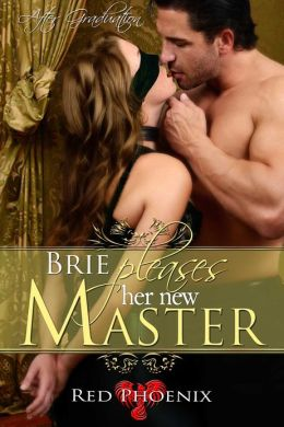 Brie Pleases her New Master (After Graduation, #1)