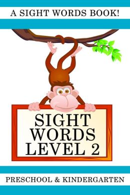 Sight Words Level 2: A Sight Words Book for Preschool and Kindergarten