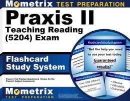 Praxis II Teaching Reading (0204) Exam Flashcard Study System