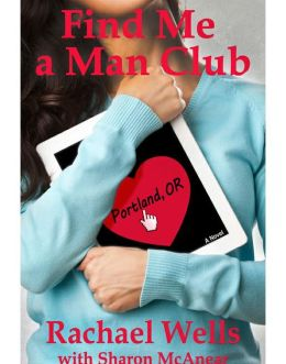 Find Me a Man Club ... Portland, OR (for fans of Debbie Macomber, Nora Roberts, and Bella Andre)