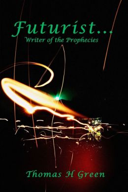 Futurist : Writer of the prophecies