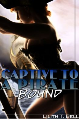 Bound: Captive to a Pirate, Part 2 (BBW Erotic Romance)