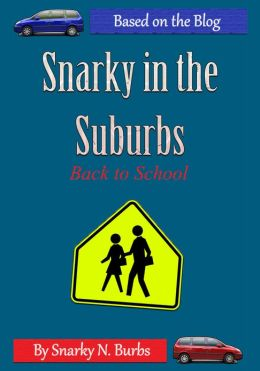 Snarky in the Suburbs Back to School