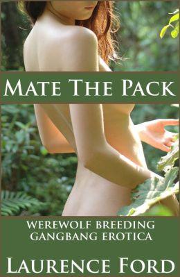 Mate The Pack (Werewolf Breeding Gangbang Erotica)