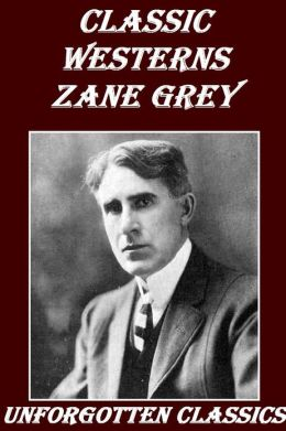 24 Collected Westerns of Zane Grey Illustrated