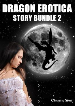 Dragon Sex Story Bundle 2 (Dragon Beast Sex BDSM Breeding Erotica)