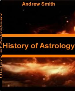 History of Astrology: Discover What Your Astrologer Won't Tell You With This Acclaimed Book On Elements In Astrology, Basics of Astrology, Importance of Astrology and Astrology for The Soul