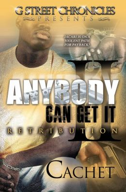 Anybody Can Get It: Retribution (G Street Chronicles Presents)
