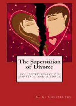 The Superstition of Divorce: An Essays Classic By G. K. Chesterton! AAA+++