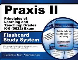 Praxis II Principles of Learning and Teaching: Grades K-6 (0622) Exam Flashcard Study System