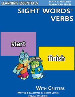 Sight Words Plus Verbs: Sight Words Flash Cards with Critters for Preschool, Kindergarten & Up (Learning Essentials Math & Reading Flashcard Series)