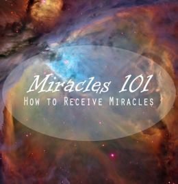 Miracles 101, religious book-how to receive miracles