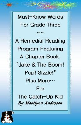 MUST-KNOW WORDS FOR GRADE THREE ~~ A REMEDIAL READING PROGRAM FEATURING A CHAPTER BOOK,