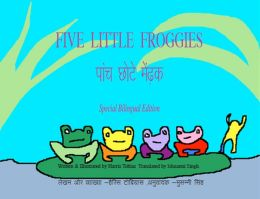 Five Little Froggies Hindi/English bilingual edition
