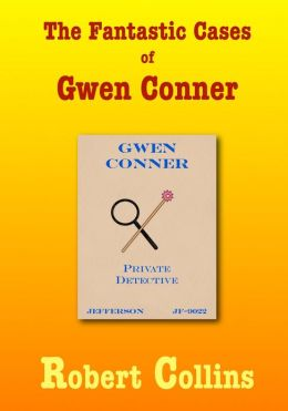 The Fantastic Cases of Gwen Conner