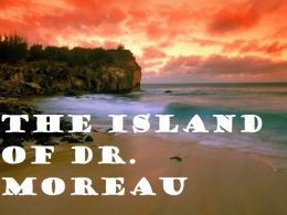 The Island of Dr. Moreau ( Best Selling Western Drama Mystery Romance Science Fiction Action Horror Thriller Religion Military Bible Sci Fi War Adventure )