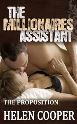 The Proposition (The Millionaire's Assistant) Book 2