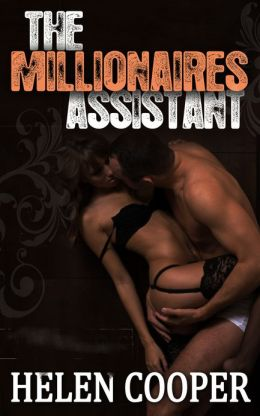 The Millionaire's Assistant (The Full Series)