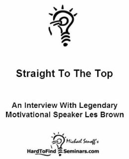 Straight to the Top: An Interview With Legendary Motivational Speaker Les Brown