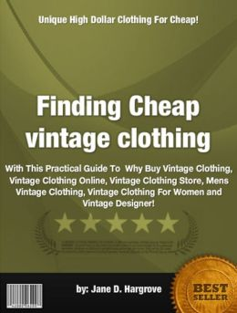 Finding Cheap vintage clothing :With This Practical Guide To Why Buy Vintage Clothing, Vintage Clothing Online, Vintage Clothing Store, Mens Vintage Clothing, Vintage Clothing For Women and Vintage Designer!