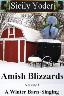 Amish Blizzards: Volume Two: A Winter Barn-Singing
