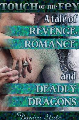 Touch of the Fey 4: A Tale of Revenge, Romance, and Deadly Dragons (Fantasy Erotic Romance)