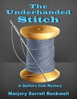 The Underhanded Stitch (A Quilters Club Mystery No. 1)