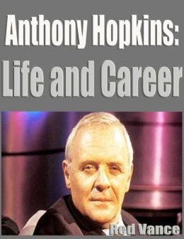 Anthony Hopkins: Life and Career