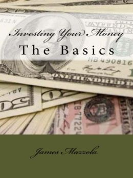 Investing Your Money: The Basics