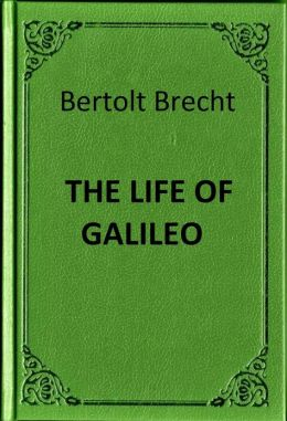 Brecht - Life of Galileo - Book Summary in 1,000 Words