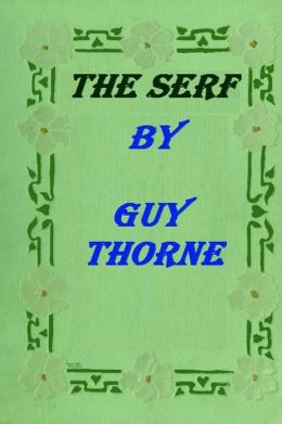 The Serf by Guy Thorne