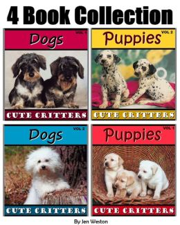 Puppies & Dogs! (4 Book Collection of Photos of Playful Puppies and Adorable Dogs!)