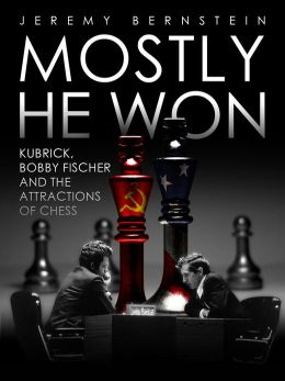 Mostly He Won: Kubrick Bobby Fischer and the Attraction of Chess