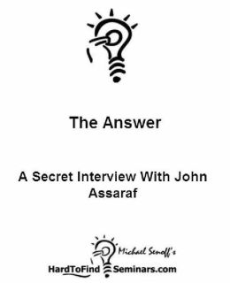 The Answer: A Secret Interview With John Assaraf