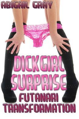 Dickgirl Surprise (Futanari Transformation Erotica)