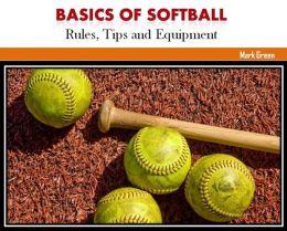 Basics of Softball: Rules, Tips and Equipment