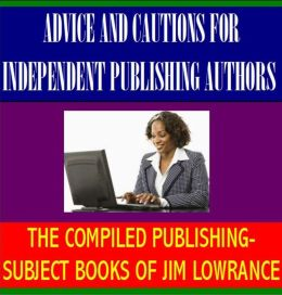 Advice and Cautions for Independent Publishing Authors