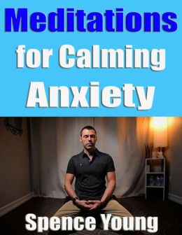 Meditations for Calming Anxiety