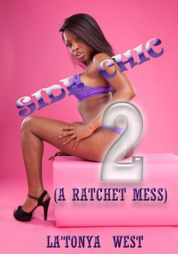 Side Chic 2 (A Ratchet Mess)