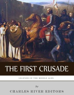 Legends of the Middle Ages: The First Crusade