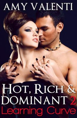 Hot, Rich and Dominant 2 - Learning Curve (Hot, Rich and Dominant, #2)