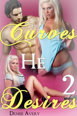The Curves He Desires 2 (A BBW Erotic Romance)