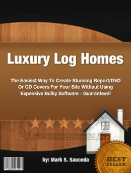 Luxury Log Homes :With This Ultimate Guide On log cabin , floor plans, log cabin kit, find log cabin building kits, basic concepts and kit prices!