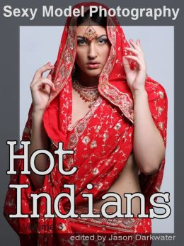 Sexy Model Photography: Hot Indian Girls, Photos & Pictures of Indians, India Babes, Women, & Chicks, Vol. 3