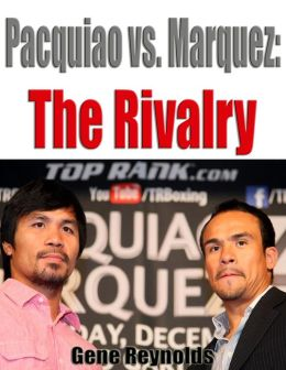 Pacquiao vs. Marquez: The Rivalry