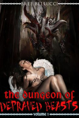 In The Dungeon Of The Depraved Beasts